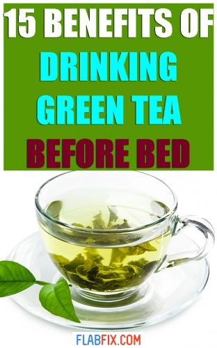 Photo of 15 Surprising Benefits of Drinking Green Tea Before Bed – Flab Fix
