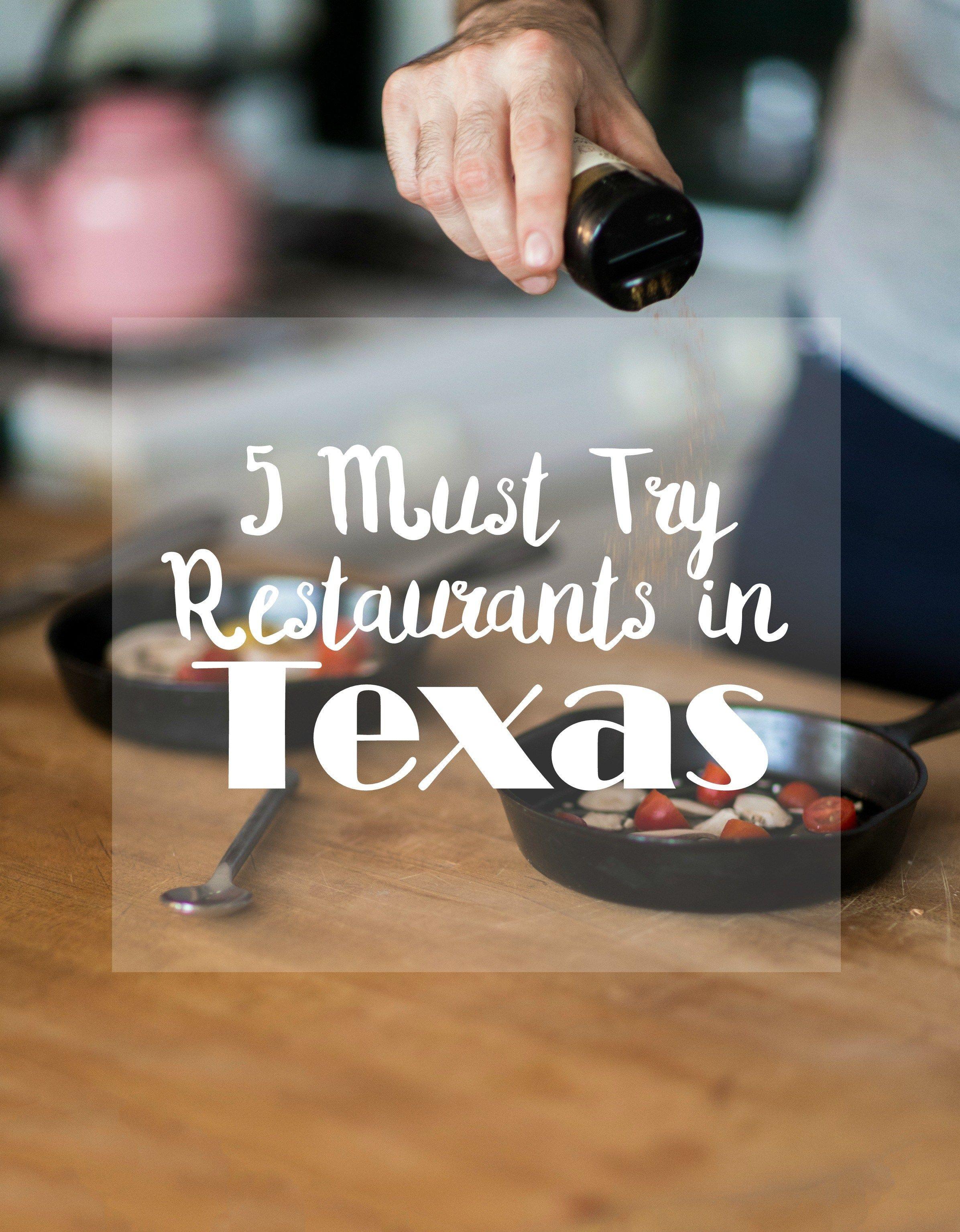 Five must try restaurants in texas foodie travel texas