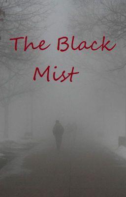 "You should read ""The Black Mist"" on #Wattpad. #horror"