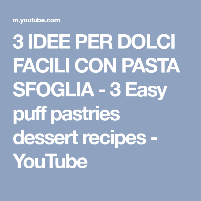 3 IDEE PER DOLCI FACILI CON PASTA SFOGLIA - 3 Easy puff pastries dessert recipes - YouTube