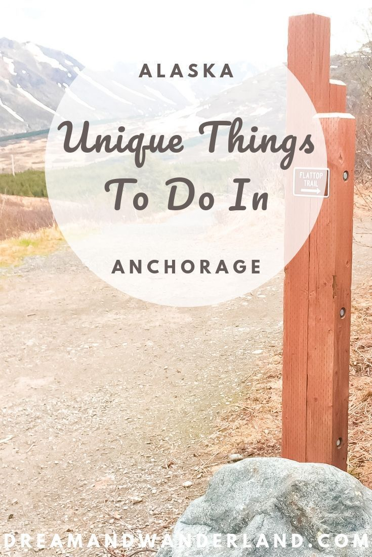 Unique Things To Do In Anchorage, Alaska - Indoor And Outdoor #travelnorthamerica