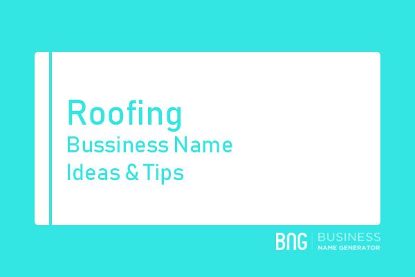 Roofing Business Name Generator Name Generator Business Names Company Name Generator