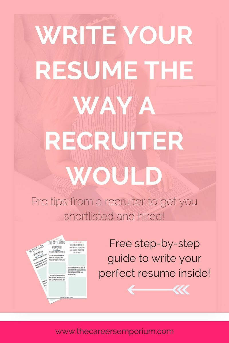 How To Write A Resume The Way A Recruiter Would All The Resume