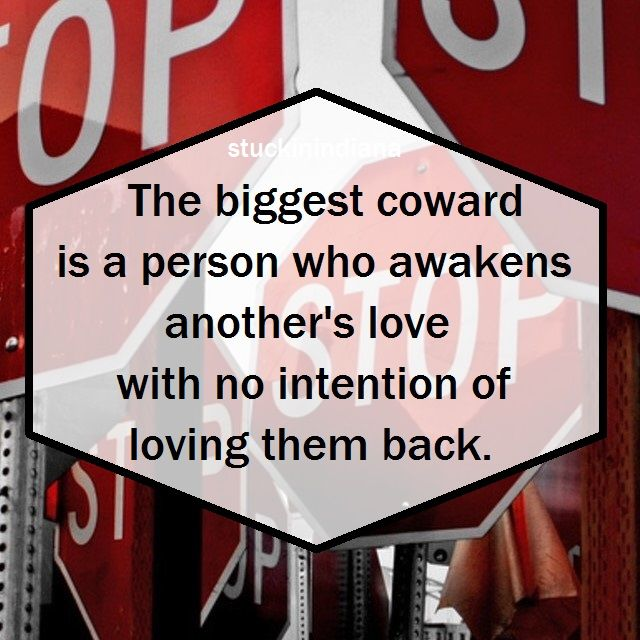 Original #quote The biggest coward is a man who awakens a
