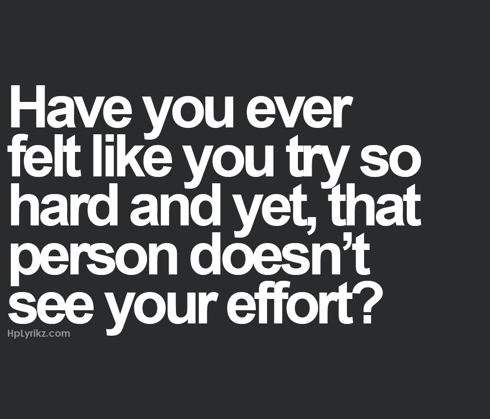 Humor Inspirational Quotes: Have You Ever Felt Like You Try So Hard And Yet, That