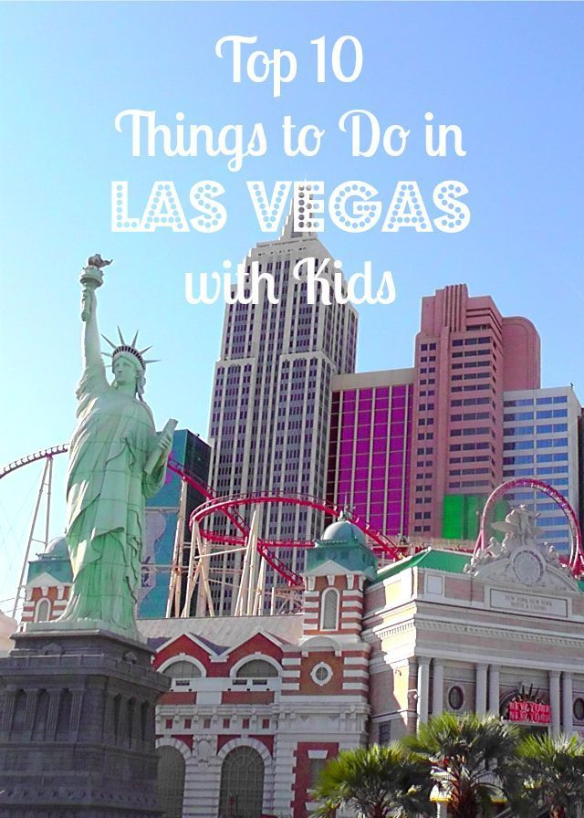 Top Ten Things To Do In Las Vegas With Kids North America Las