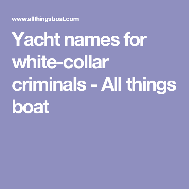 Clever Yacht Names For Lawyers And The Financial Industry Clever