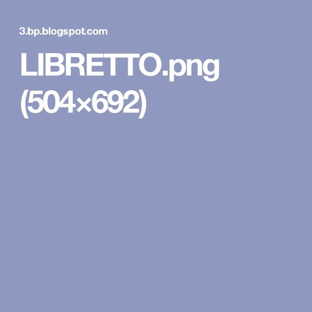 LIBRETTO.png (504×692)