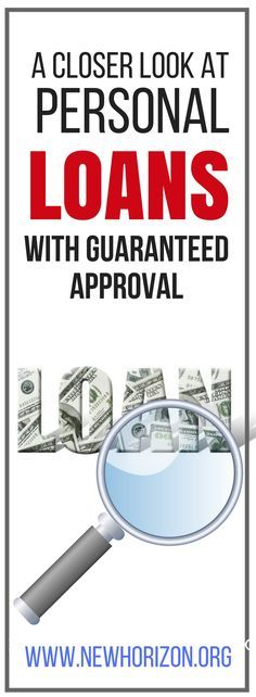 A Closer Look At Personal Loans With Guaranteed Approval In 2020 Personal Loans Payday Loans Online Loan
