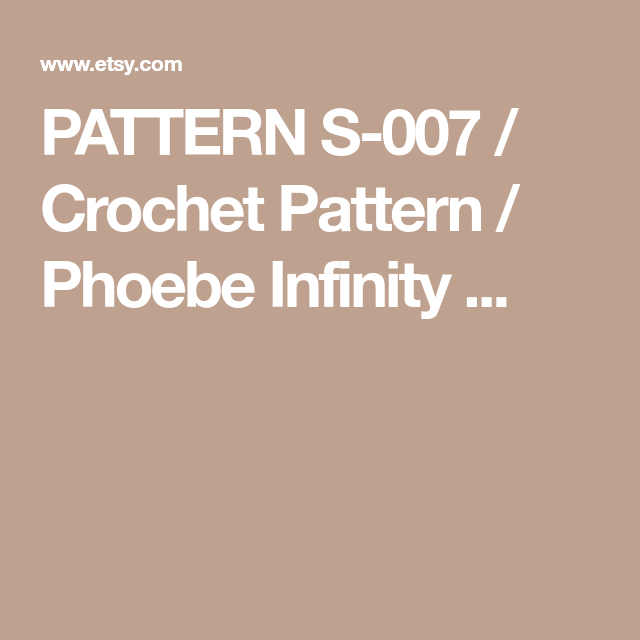 PATTERN S-007 / Crochet Pattern / Phoebe Infinity ...   bufanda ...