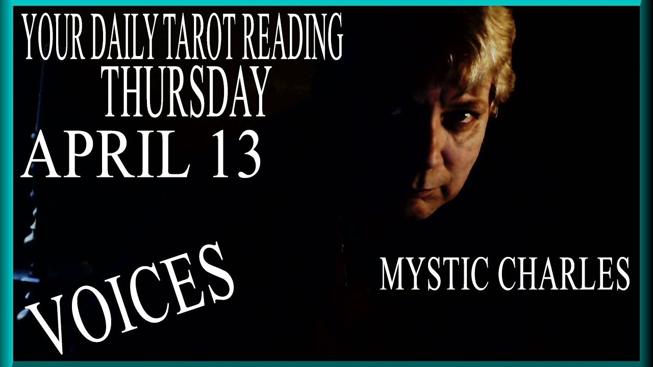 It's Your Daily Reading Thursday April 13 LITTLE VOICES ??? FREE Tarot.