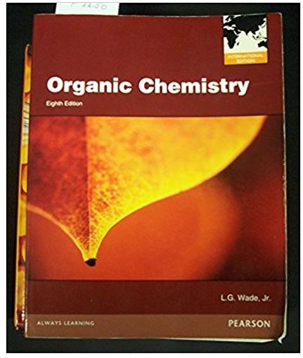Organic Chemistry 8th Edition L G Wade Jr Solutions Chemistry Rent Textbooks Organic Chemistry