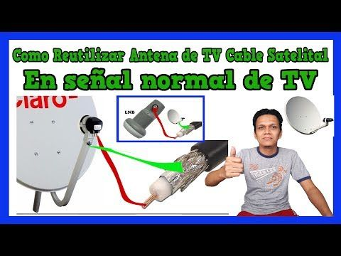 Como Reutilizar La Antena De Tv Cable Satelital Para Ver Tv