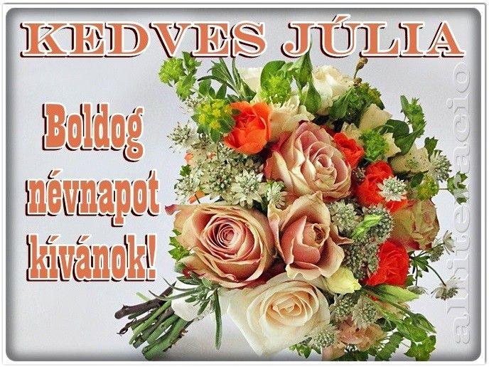 júlia névnapi köszöntő névnap, Júlia, virág, csokor, képek, szép, képeslap, | üzenetek  júlia névnapi köszöntő