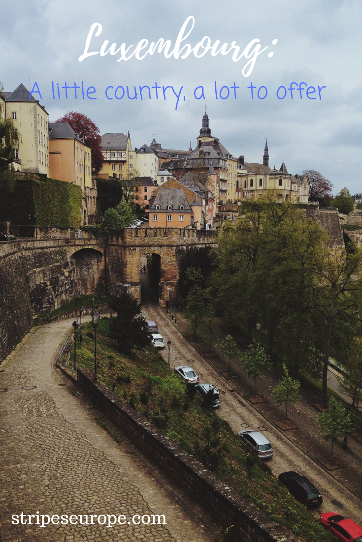 Luxembourg A little country, a lot to offer European