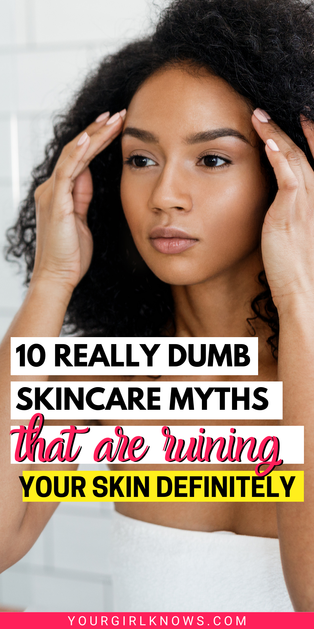 10 SKINCARE MYTHS YOU NEED TO STOP BELIEVING NOW | YOURGIRLKNOWS