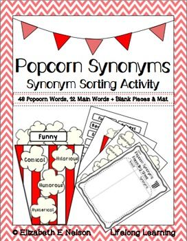 In this activity students sort a variety of synonyms using a fun popcorn theme.  Students select the correct synonyms from the pile of popcorn pieces and attach them to the popcorn package mat. There are four synonyms for each word that students will match.