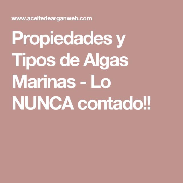 Propiedades y Tipos de Algas Marinas - Lo NUNCA contado!!