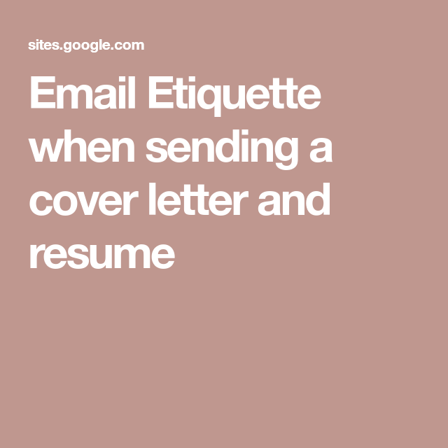 Email Etiquette When Sending A Cover Letter And Resume To Read
