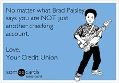 Credit unions value all their customers' financial needs.