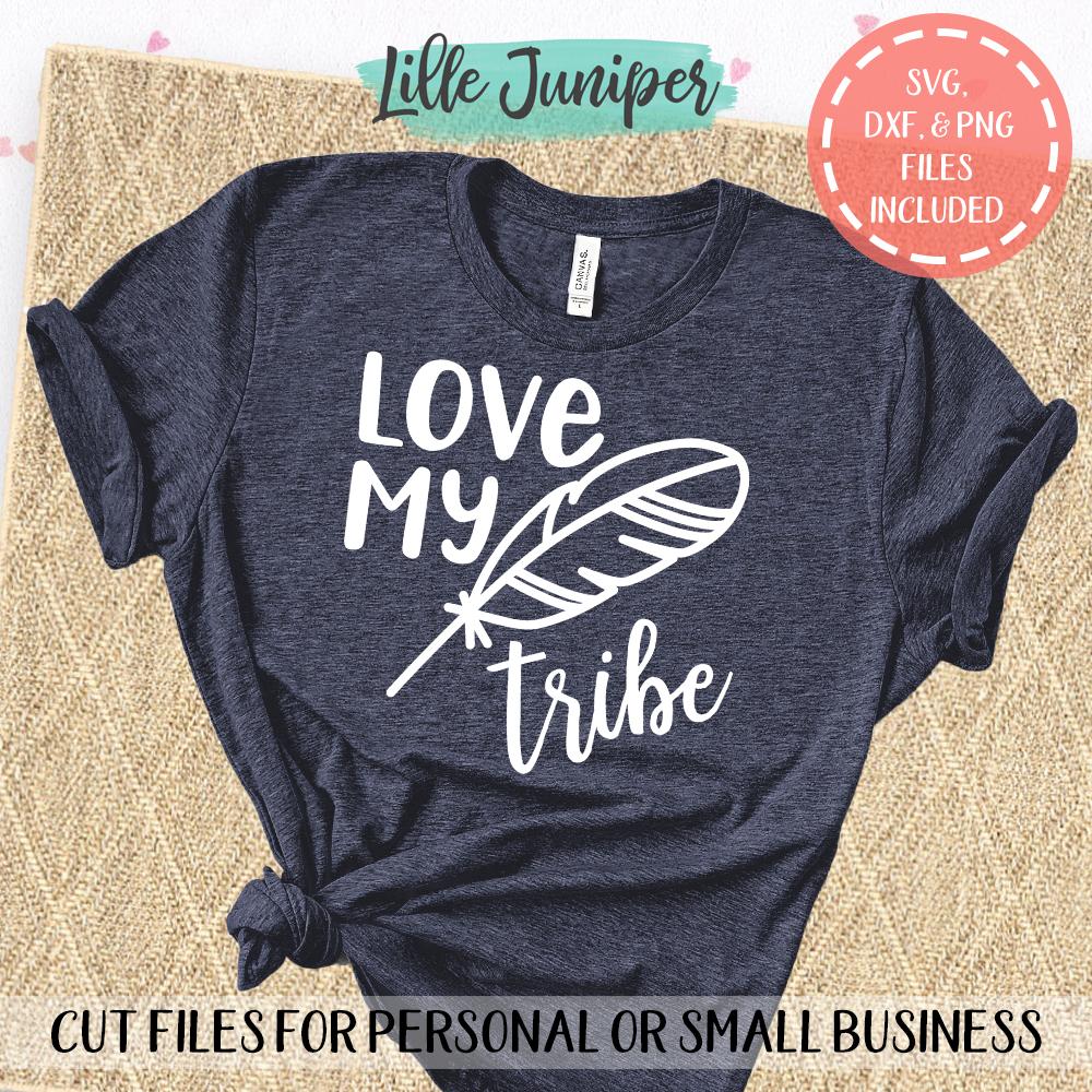 Love My Tribe SVG Boho SVG Mom Shirt SVG Kids Shirt