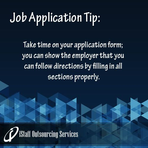 Job Application Tip Take time on your application form; you can - job application forms