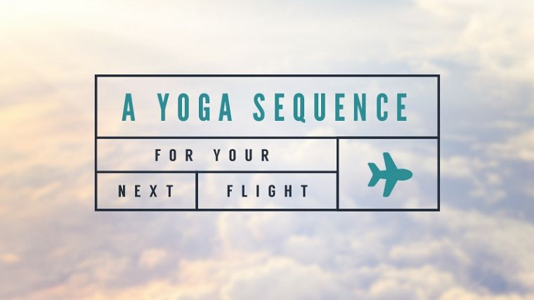 A yoga sequence for your next flight