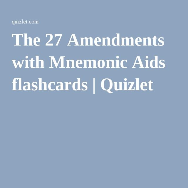 The 27 Amendments With Mnemonic Aids Flashcards Quizlet