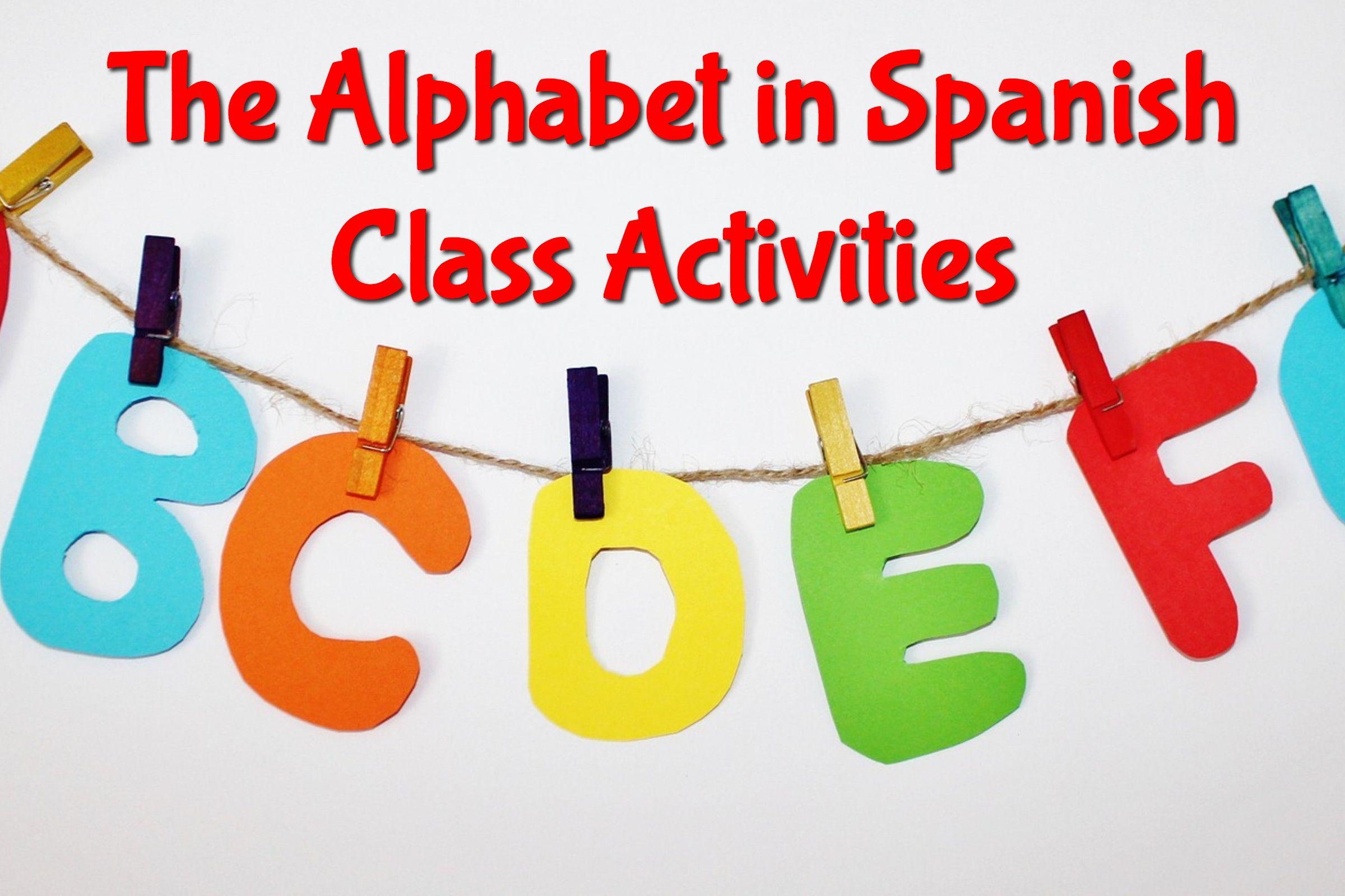 The Alphabet In Spanish Class Activities