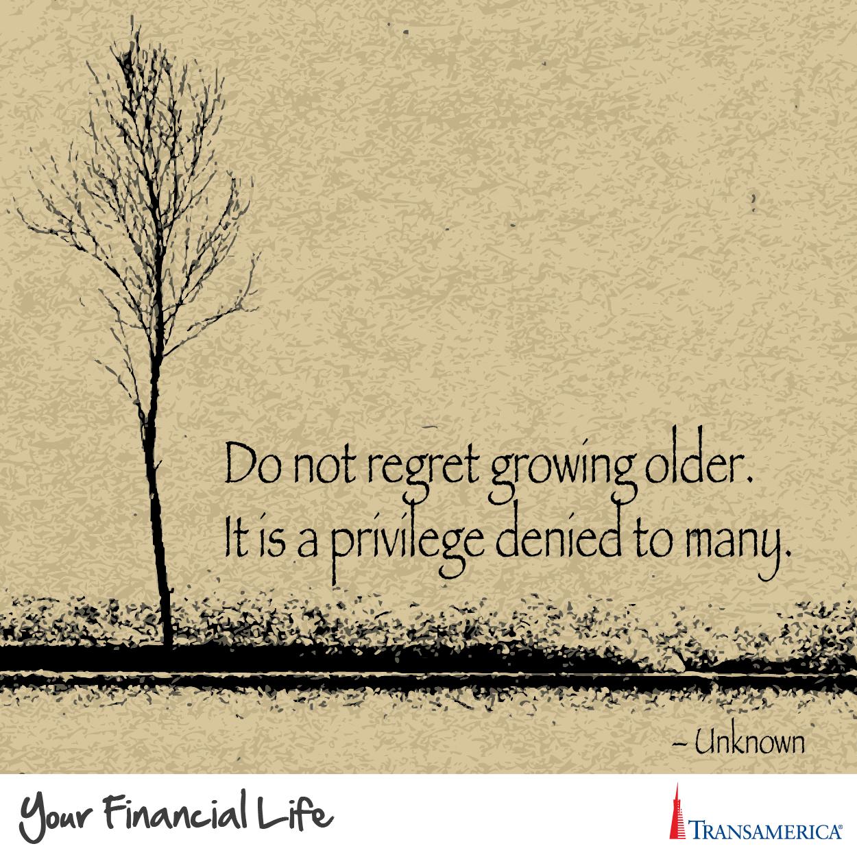Do Not Regret Growing Older Birthday Pinterest Regrets Quotes