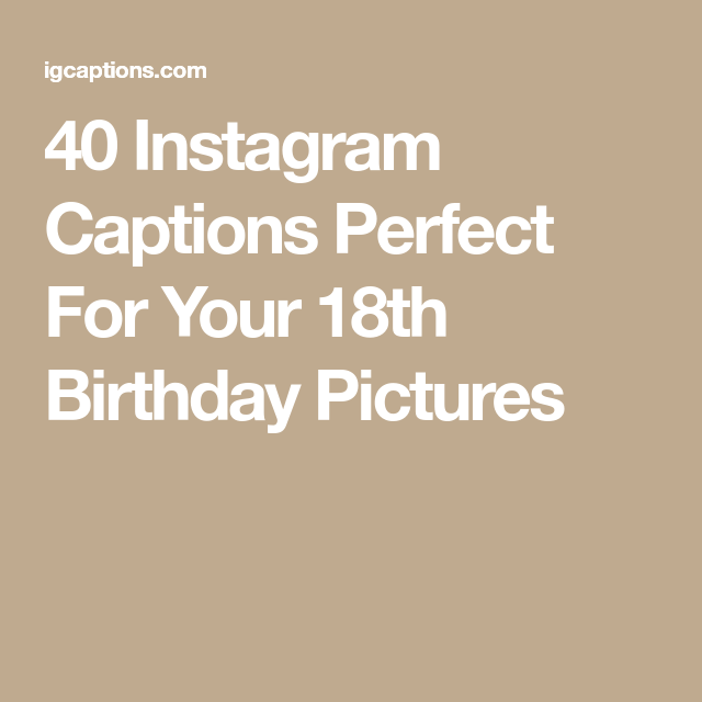 instagram captions perfect for your th birthday pictures