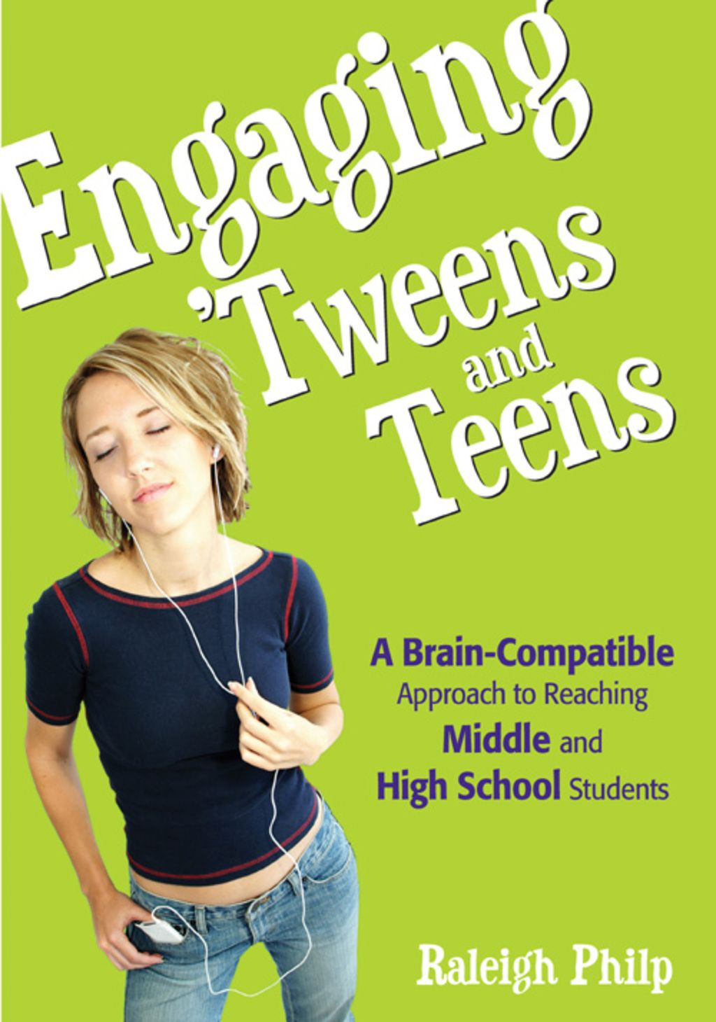 Engaging Tweens And Teens A Brain Compatible Approach To