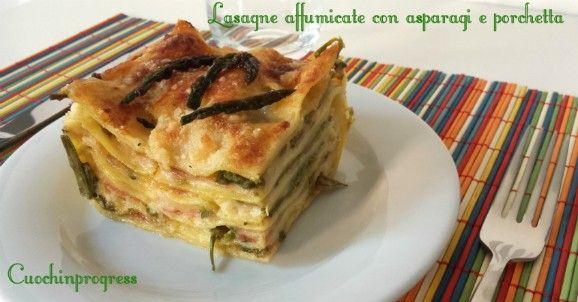 Lasagne affumicate con asparagi e porchetta