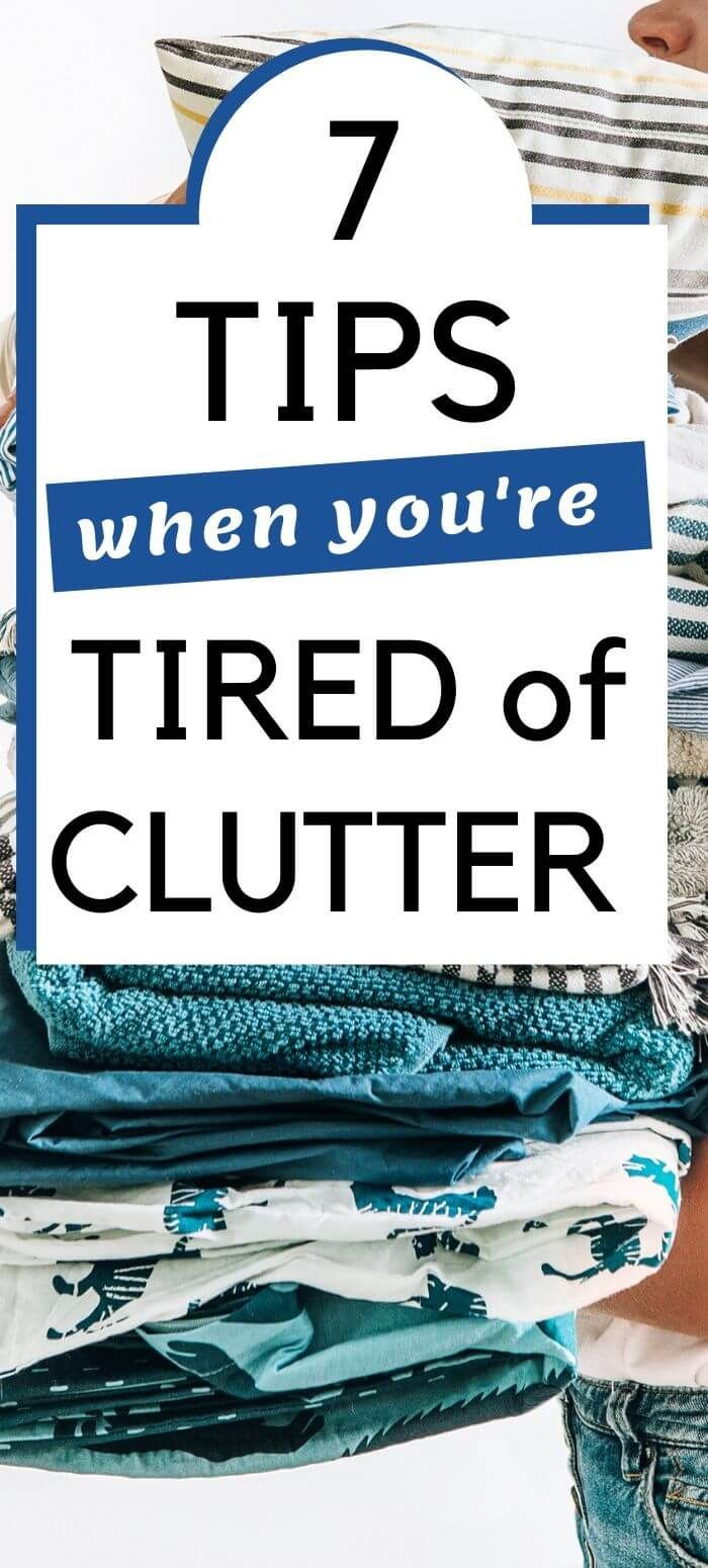 7 tips when you're tired of clutter