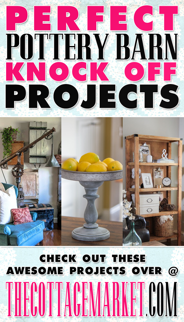 20 Perfect Pottery Barn Knock Off Projects The Cottage Market Pottery Barn Hacks Home Diy Diy Projects
