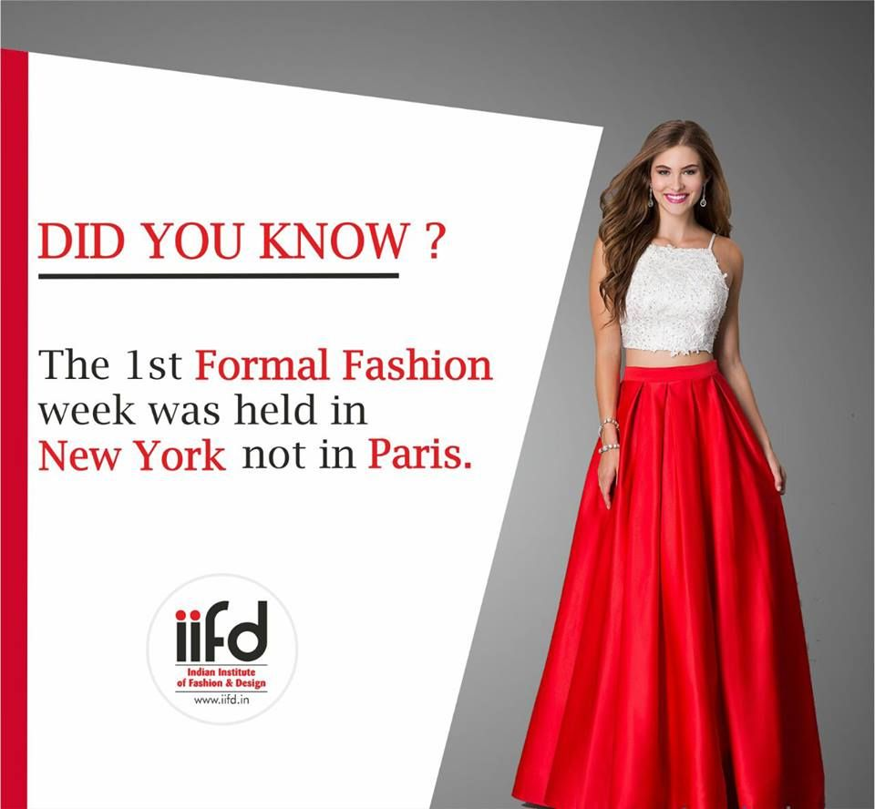 Did You Know The 1st Formal Fashion Week Was Held In New York Not In Paris Fashionweek Iifd Fashiondesigning Fashion Design Formal Style Formal