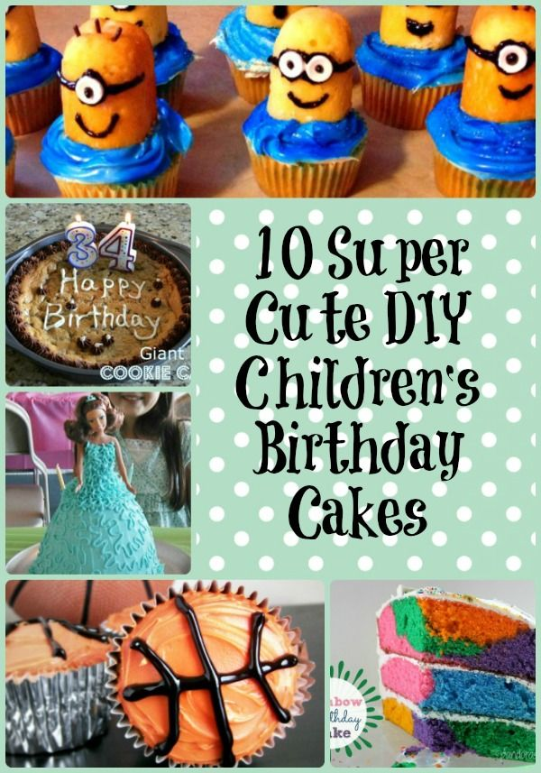 10 Super Cute DIY Childrens Birthday Cakes Birthday cakes