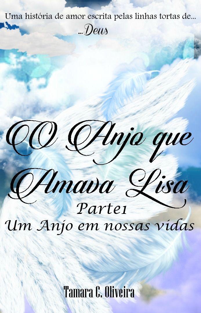 """Livro """"O Anjo Que Amava Lisa - Parte 1 - Um Anjo em nossas vidas"""""""