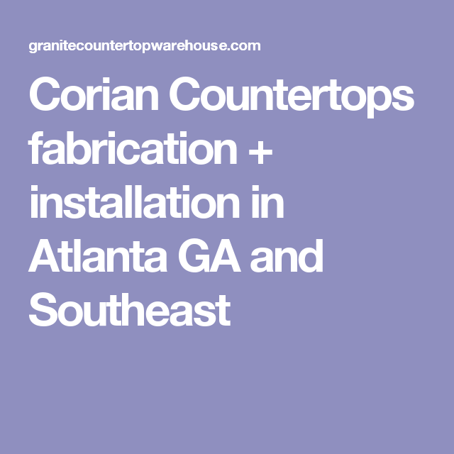 Corian Countertops Fabrication + Installation In Atlanta GA And Southeast