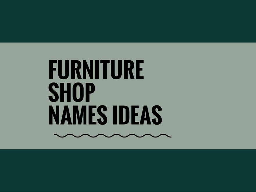Furniture Store Names Ideas