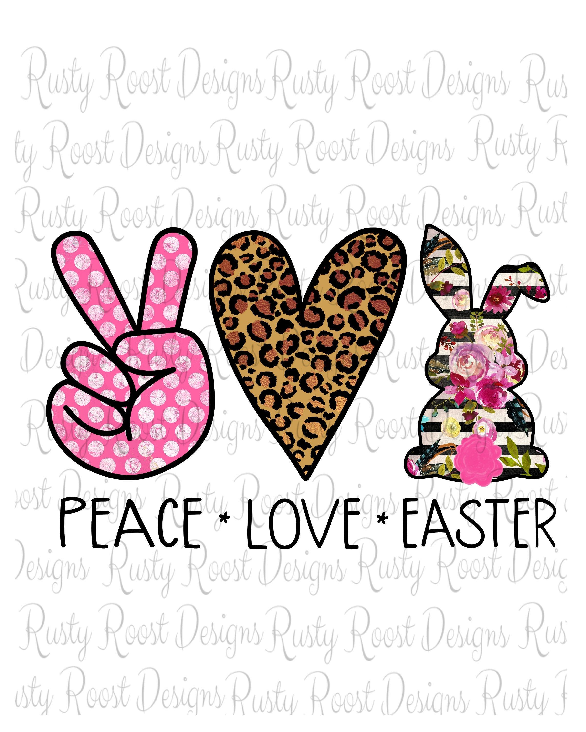 Peace Love Easter ready to press Sublimation Transfer