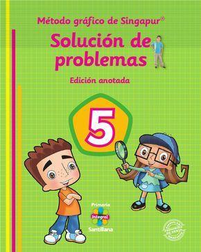 Solucion De Problemas Metodo Singapur 5to Solucion De Problemas Solucion De Problemas Matematicos Libros De Matemáticas