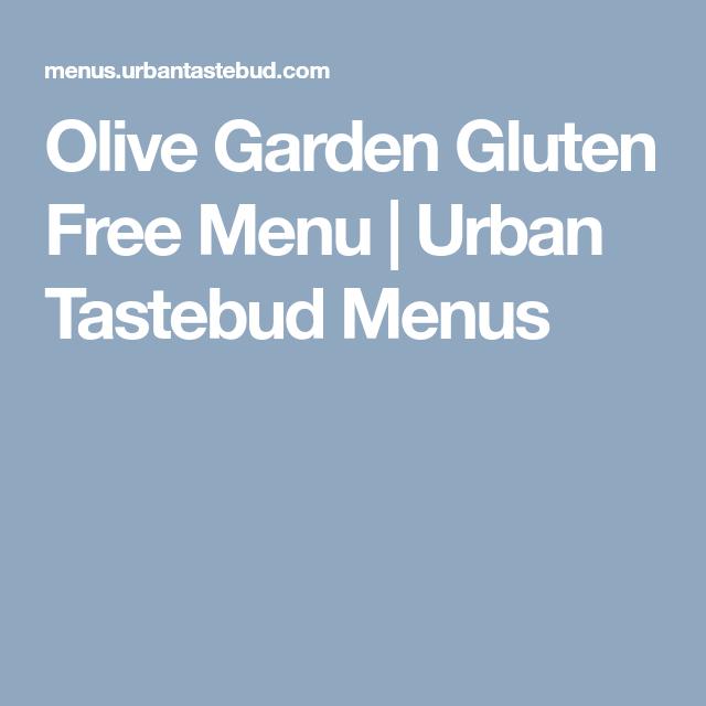 Olive Garden Gluten Free Menu Is It By Urban Tastebud Olive Garden Gluten Free Menu Olive Garden Gluten Free Gluten Free Menu
