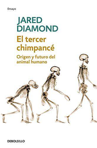 El tercer chimpancé : origen y futuro del animal humano / Jared Diamond ; traducción de María Corniero