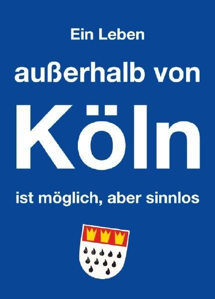 Kölsche Sprüche | Köln - Kölsch - Cologne | Pinterest | Kölsch ...