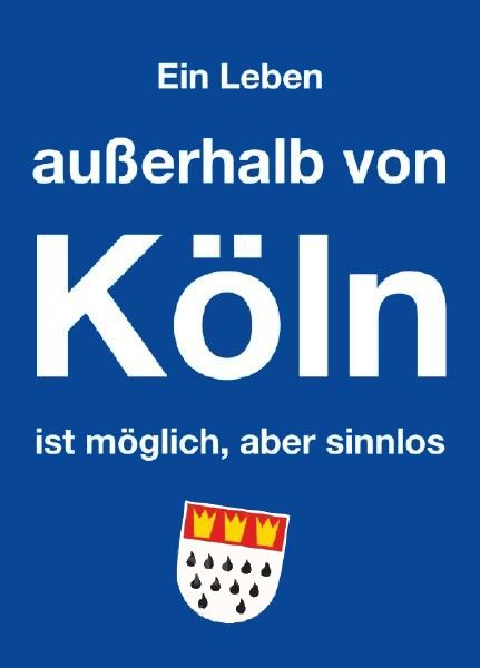 Kölsche Sprüche   Köln - Kölsch - Cologne   Pinterest   Kölsch, Köln ...