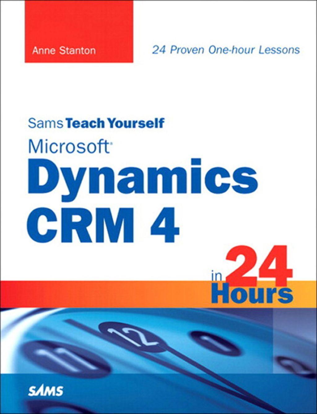 Sams Teach Yourself Microsoft Dynamics Crm 4 In 24 Hours Ebook