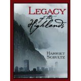 Legacy of the Highlands (Legacy Series Book One) (Kindle Edition)By Harriet Schultz