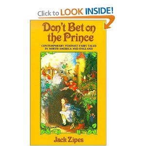 Don't Bet on the Prince: Contemporary Feminist Fairy Tales in North America and England. JUST ordered as bedtime stories for my campers!