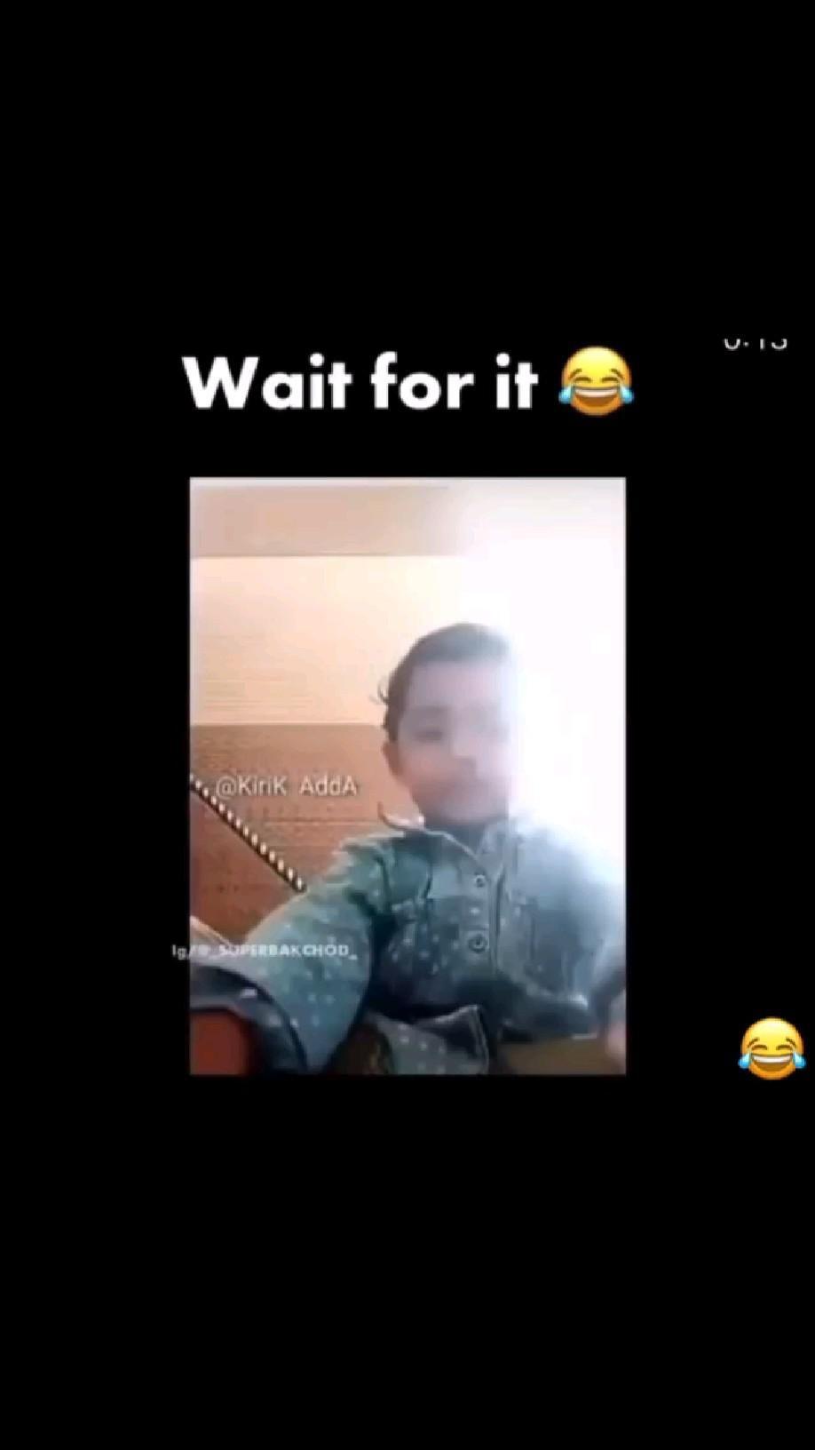 Wait for it😂😂😂